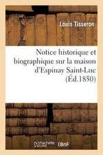 Notice Historique Et Biographique Sur La Maison D'Espinay Saint-Luc