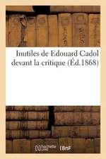 Inutiles de Edouard Cadol Devant La Critique