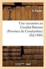 Une Excursion Au Coudiat Batoum (Province de Constantine)
