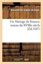 Un Mariage de Finance, Roman Du Xviiie Siecle