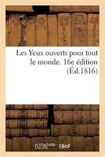 Les Yeux Ouverts Pour Tout Le Monde. 16e Edition