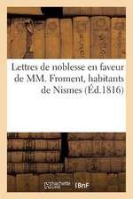 Lettres de Noblesse En Faveur de MM. Froment, Habitants de Nismes