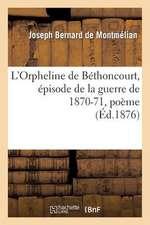 L'Orpheline de Bethoncourt, Episode de La Guerre de 1870-71, Poeme