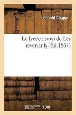 Le Lycee; Suivi de Les Revenants