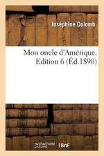 Mon Oncle D'Amerique. Edition 6