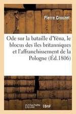 Ode Sur La Bataille D'Yena, Le Blocus Des Iles Britanniques Et L'Affranchissement de La Pologne