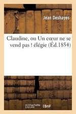 Claudine, Ou Un Coeur Ne Se Vend Pas ! Elegie
