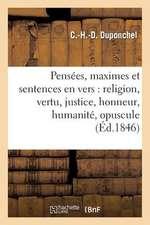 Pensees, Maximes Et Sentences En Vers