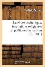 La Muse Occitanique, Inspirations Religieuses Et Poetiques de L'Artisan
