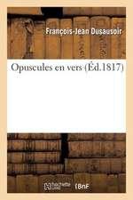 Opuscules En Vers