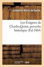 Les Enigmes de Charles-Quint, Proverbe Historique