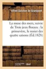 La Muse Des Mers, Ode, Suivie de Trois Jeux Floraux, Intitules