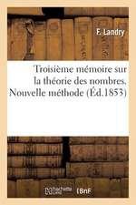 Troisieme Memoire Sur La Theorie Des Nombres. Nouvelle Methode Pour Trouver Les Racines