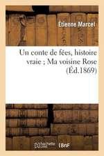 Un Conte de Fees, Histoire Vraie; Ma Voisine Rose