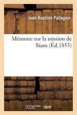 Memoire Sur La Mission de Siam