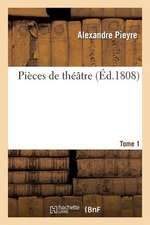 Pieces de Theatre. Tome 1