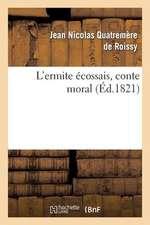 L'Ermite Ecossais, Conte Moral
