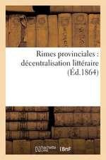 Rimes Provinciales:  Decentralisation Litteraire (Ed.1864)