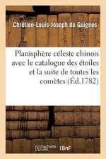 Planisphere Celeste Chinois Avec Le Catalogue Des Etoiles Et La Suite de Toutes Les Cometes:  . Aux Ergoteurs Du Liberalisme. Theoremes Politiques. Des Machines