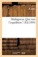 Madagascar. Que Sera L'Expedition ?