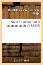 Notes Historiques Sur La Nation Annamite