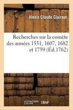 Recherches Sur La Comete Des Annees 1531, 1607, 1682 Et 1759