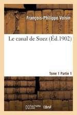 Le Canal de Suez. Tome 1, Partie 1