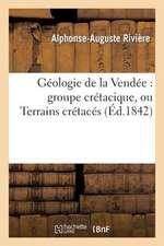 Geologie de La Vendee:  Groupe Cretacique, Ou Terrains Cretaces...