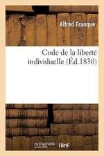 Code Liberte Individuelle, Renfermant Cas Ou Un Citoyen Francais Peut Etre Prive de Cette Liberte