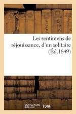 Les Sentimens de Rejouissance, D'Un Solitaire. Retour Du Roy Dans Sa Bonne Ville de Paris