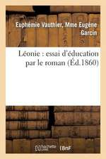 Leonie:  Essai D'Education Par Le Roman