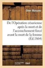 de L'Operation Cesarienne Apres La Mort. de L'Accouchement Force Avant La Mort de La Femme Enceinte