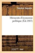 Memento D'Economie Politique:  Permettant Au Candidat de Revoir Les Matieres La Veille de L'Examen