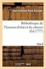 Bibliotheque de L'Homme-D'Etat Et Du Citoyen Tome 9
