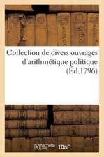 Collection de Divers Ouvrages D'Arithmetique Politique Par Lavoisier, Delagrange, Et Autres