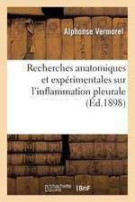 Recherches Anatomiques Et Experimentales Sur L'Inflammation Pleurale