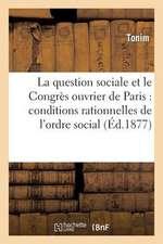 La  Question Sociale Et Le Congres Ouvrier de Paris