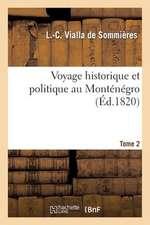 Voyage Historique Et Politique Au Montenegro. Tome 2