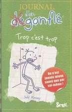 Journal D'Un Degonfle Trop C'Est Trop:  Suivi de, Fragments
