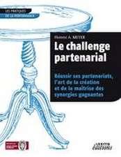 Le challenge partenarial Réussir ses partenariats, l'art de la création et de la maîtrise des synergies gagnantes