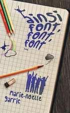 Ainsi Font, Font, Font...:  (Is Ait an Mac an Saol')