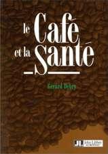 Le Cafe Et La Sante