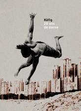 Kafig, 20 Years of Dance:  A Walker's Guide