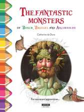 Fantastic Monsters of Bosch, Bruegel and Arcimboldo