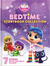 True and the Rainbow Kingdom: Bedtime Storybook Collection