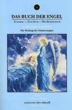 Das Buch der Engel - Die Heilung der Erinnerungen