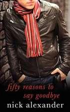 Fifty Reasons to Say Goodbye - A Novel