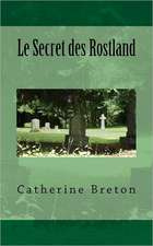 Le Secret Des Rostland:  Le Chevalier de Dieu
