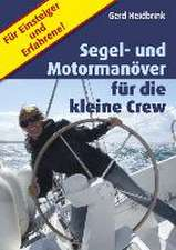 Segel- und Motormanöver für die kleine Crew
