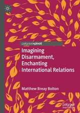 Imagining Disarmament, Enchanting International Relations